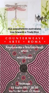 Finissage: Two Australian Printmakers – Lisa Sewards and Trudy Rice, & Our Country – Ampilatwatja and Warlukurlangu Artists @ Counterweave Arts Gallery & Workshop | Roma | Lazio | Italy